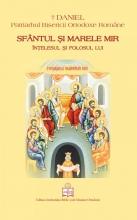 Sfântul și Marele Mir: înțelesul și Folosul Lui