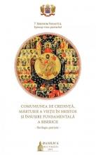 Comuniunea De Credință, Mărturie A Vieții în Hristos și însușire Fundamentala A Bisericii