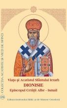 Viața și Acatistul Sfântului Ierarh Dionisie, Episcopul Cetății Albe