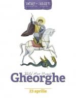 Sfântul Mare Mucenic Gheorghe -viețile Sfinților Povestite Copiilor