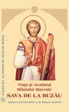 Viaţa şi Acatistul Sfântului Mucenic Sava De La Buzau