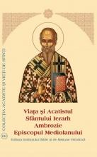 Viaţa şi Acatistul Sfântului Ierarh Ambrozie Episcopul Mediolanului