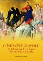 Cine Sunt Diavolii și Cum Să Luptăm împotriva Lor