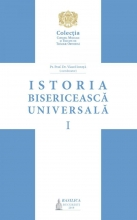 Istoria Bisericească Universală: Manual Pentru Facultățile De Teologie Din Patriarhia Română – Vol. 1