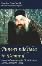 Pune-ţi Nădejdea în Domnul. Lucrarea Duhovnicească A Părintelui Lazăr, Stareţul Mănăstirii Ostrog