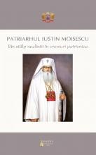 Patriarhul Iustin Moisescu: Un Stâlp Neclintit în Vremuri Potrivnice