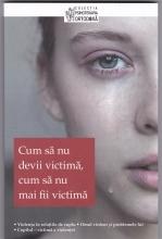 Cum Să Nu Devii Victimă, Cum Să Nu Mai Fii Victimă