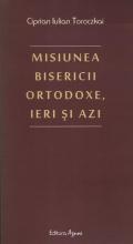 Misiunea Bisericii Ortodoxe, Ieri și Azi