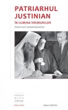 Patriarhul Justinian în Lumina Vremurilor: Interviuri Comemorative