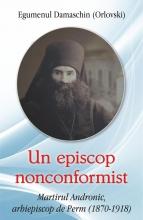 Un Episcop Nonconformist Martirul Andronic De Perm(1870- 1918)