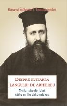 Despre Evitarea Rangului De Arhiereu- Mărturisire De Taină Către Un Fiu Duhovnicesc