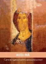 Auzi-mă. Carte De Rugăciuni Pentru Adolescenți și Tineri (copertă Necartonată)