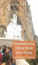 Prietenul Nostru, Sfântul Vasile De La Ostrog