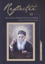 Reflecţii 6- Din Caietele Arhiepiscopului Justinian. Caietele 178,179,180,181 şi 182