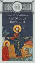Sfinţii Părinţi Despre Cum Să Dobândim Ajutorul Lui Dumnezeu