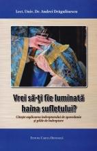 Vrei Să-ți Fie Luminată Haina Sufletului?citește Explicarea îndreptaruluide Spovedanie