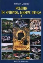 Pelerin în Sfântul Munte Athos. Vol. I. Ediția A Ii-a