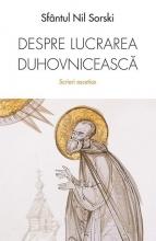 Despre Lucrarea Duhovnicească. Scrieri Ascetice