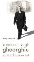 Constantin Virgil Gheorghiu – Scriitorul Calomniat