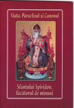 Viata, Paraclisul Si Canonul Sfantului  Spiridon Facatorul De Minuni