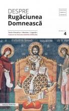 Despre Rugăciunea Domnească: Texte Filocalice, Maxime, Cugetări