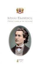 Mihai Eminescu – Patriot Român și Om Universal