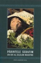 Parintele Serafim - Un Iov Al Zilelor Noastre