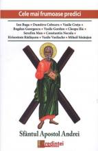 Cele Mai Frumoase Predici. Sfântul Apostol Andrei