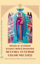 Istoria și Acatistul Icoanei Maicii Domnului Bucuria Tuturor Necajiti