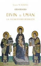 Divin și Uman La Vechii Istorici Bisericești