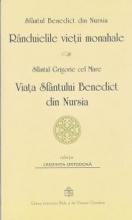 Rânduielile Vieții Monahale Viața Sfântului Benedict Din Nursia