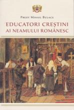 Educatori Creștini Ai Neamului Românesc