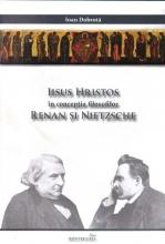 Iisus Hristos în Concepția Filosofilor Renan și Nietzsche. Ediția A 2-a