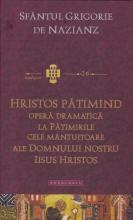 Hristos Pătimind.operă Dramatică La Pătimirile Cele Mântuitoare Ale Domnului Nostru Iisus Hristos