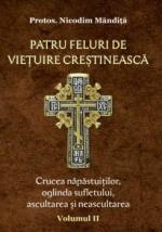 Patru Feluri De Viețuire Creștinească Vol 2 Crucea Năpăstuiților, Oglinda Sufletului, Ascultarea și Neascultarea