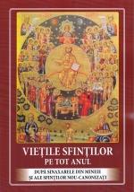 Viețile Sfinților Pe Tot Anul (brosata) După Sinaxarele Din Mineie și Ale Sfinților Nou-canonizați.