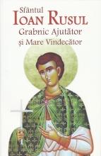 Sfântul Ioan Rusul Grabnic Ajutător și Mare Vindecator