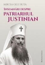 Însemnări Despre Patriarhul Justinian