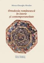 Ortodoxia Românească în Istorie şi Contemporaneitate. Articole, Eseuri şi Note De Lectură
