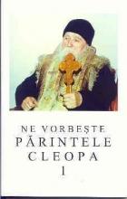 Ne Vorbeşte Părintele Cleopa Vol. 1