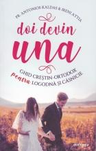 Doi Devin Una. Ghid Creștin-ortodox Pentru Logodnă și Căsnicie