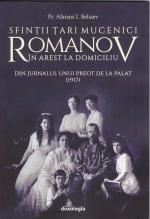 Sfinții Țari Mucenici Romanov în Arest La Domiciliu - Din Jurnalul Unui Preot De La Palat (1917)