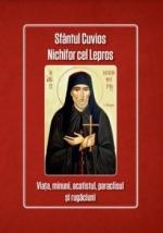 Sfântul Cuvios Nichifor Cel Lepros Viața, Minuni, Acatist, Paraclis, Rugaciuni