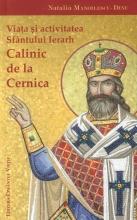 Viața și Activitatea Sfântului Ierarh Calinic De La Cernica