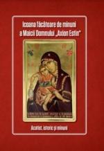 """Icoana Făcătoare De Minuni A Maicii Domnului """"axion Estin"""" Acatist, Istoric și Minuni"""