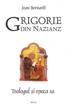 Grigorie Din Nazianz. Teologul și Epoca Sa (330–390)