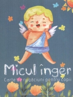 Micul înger. Carte De Rugăciuni Pentru Copii
