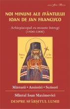 Noi Minuni Ale Sf. Ioan De La San Francisco. Despre Sfarsitul Lumii