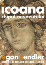 Icoana, Chipul Nevăzutului. Elemente De Teologie, Estetică și Tehnică