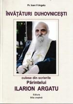 Învățături Duhovnicești Culese Din Scrierile Părintelui Ilarion Argatu